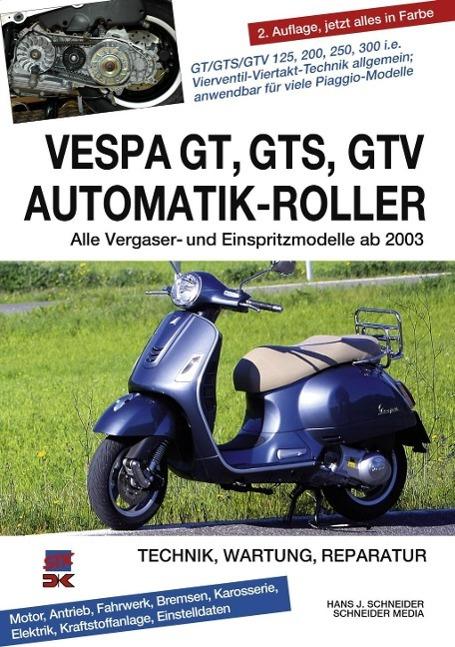 Vespa GT, GTS, GTV Automatik-Roller als Buch vo...