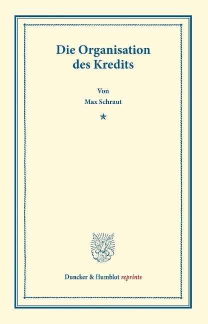 Die Organisation des Kredits als Buch von Max S...