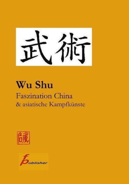 Wu Shu Faszination China & asiatische Kampfküns...