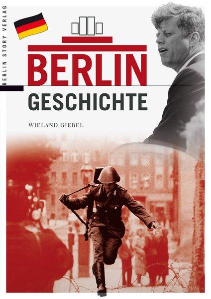 Berlin Geschichte als Buch von Wieland Giebel
