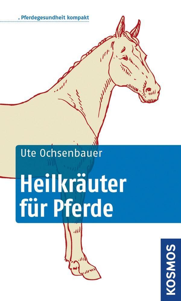 Heilkräuter für Pferde als Buch von Ute Ochsenb...