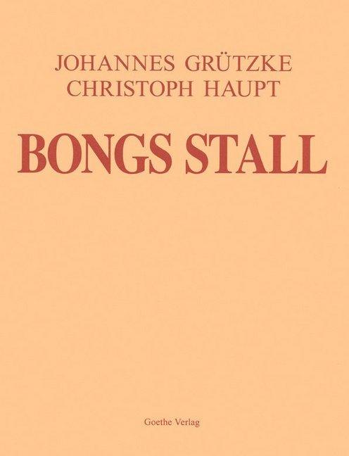 Bongs Stall als Buch von Johannes Grützke, Chri...