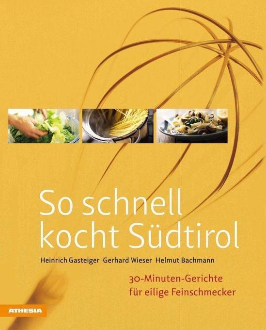 So schnell kocht Südtirol als Buch von Heinrich...