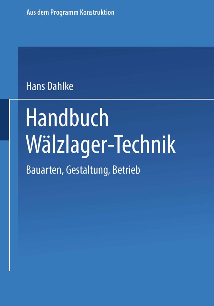 Handbuch Wälzlager-Technik als Buch von Hans Da...