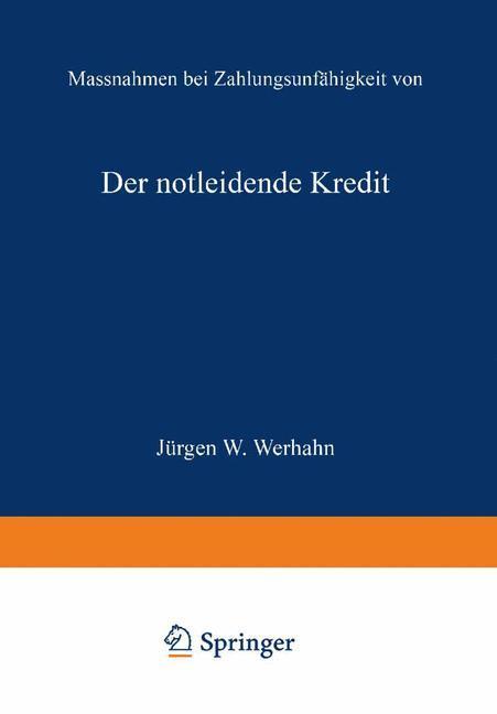 Der notleidende Kredit als Buch von Jürgen W. W...