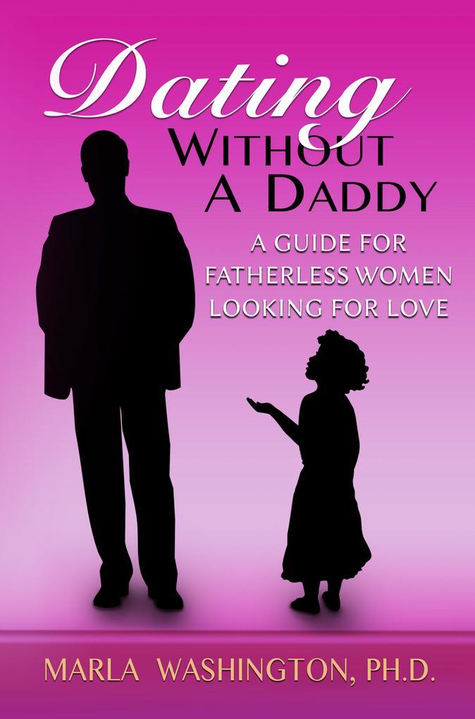 Dating Without A Daddy als eBook Download von M...