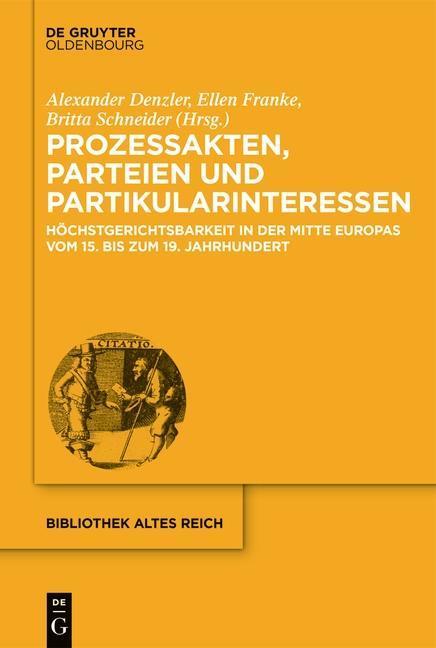 Prozessakten, Parteien, Partikularinteressen al...