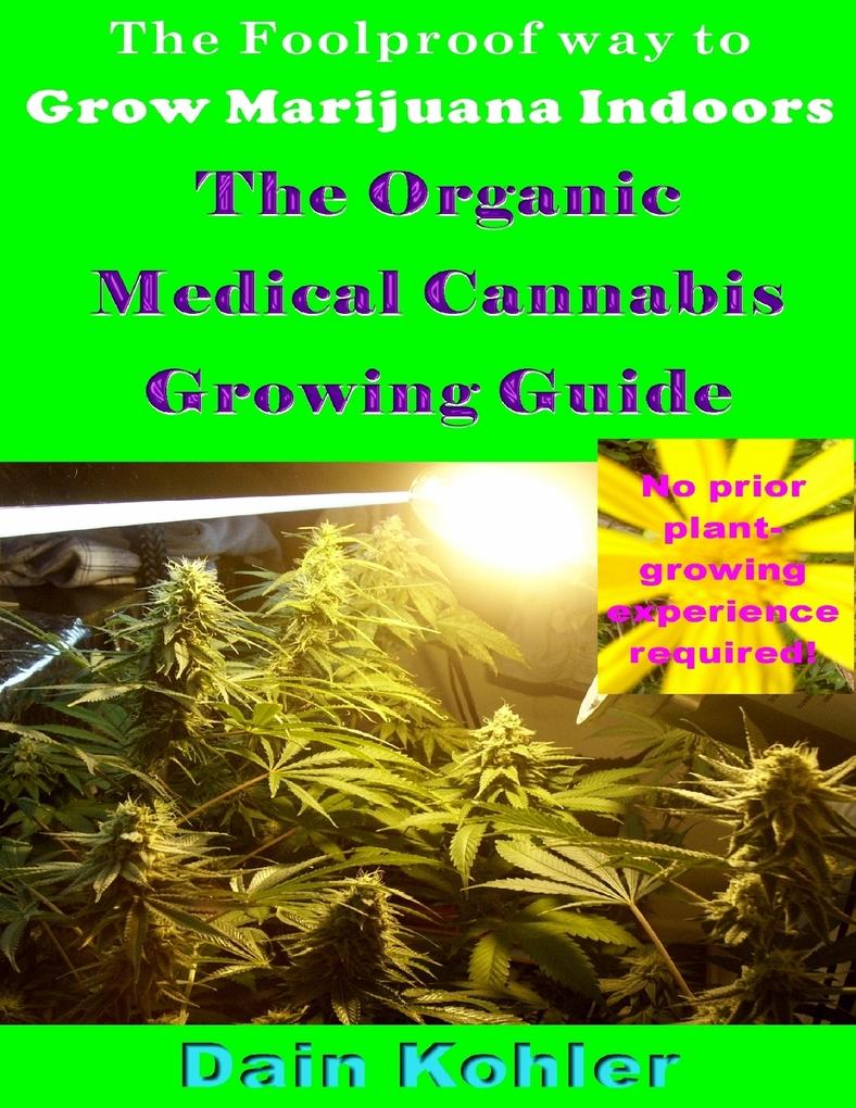 Foolproof Way to Grow Marijuana Indoors : The O...