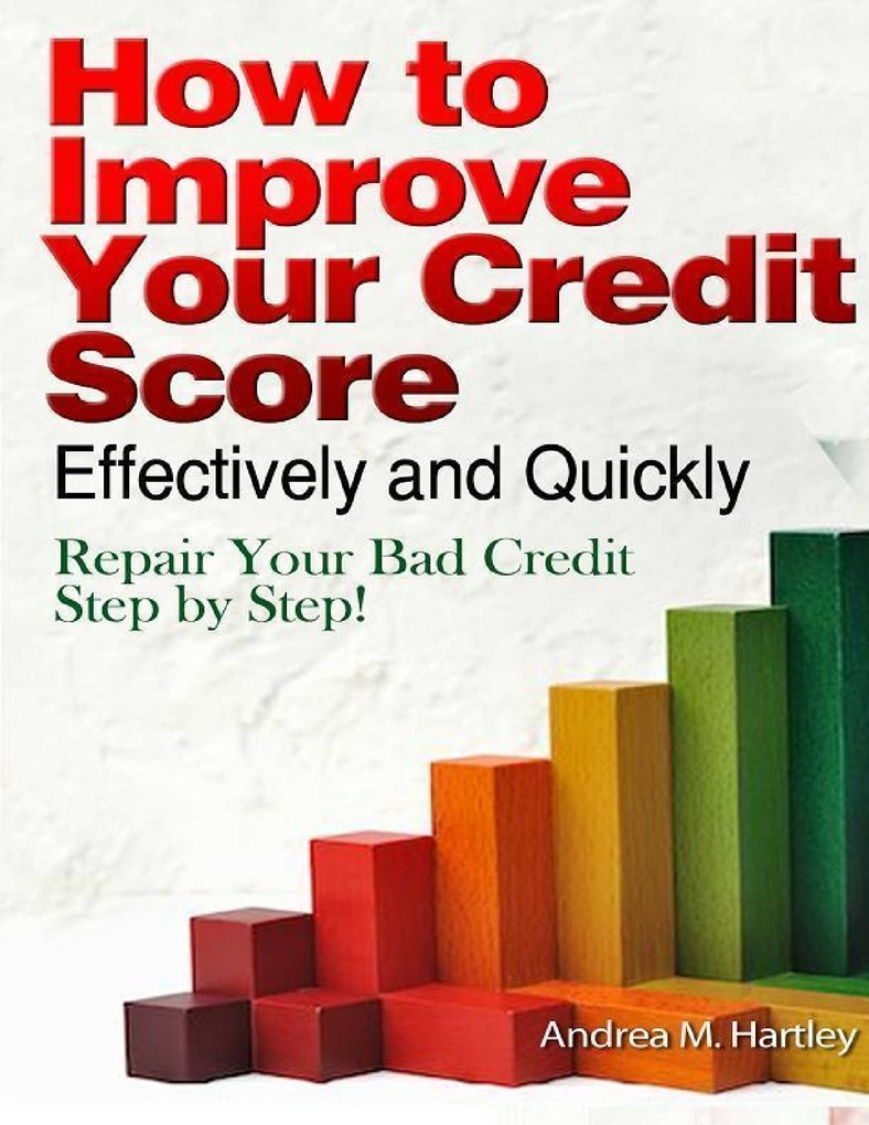 How to Improve Your Credit Score Effectively an...