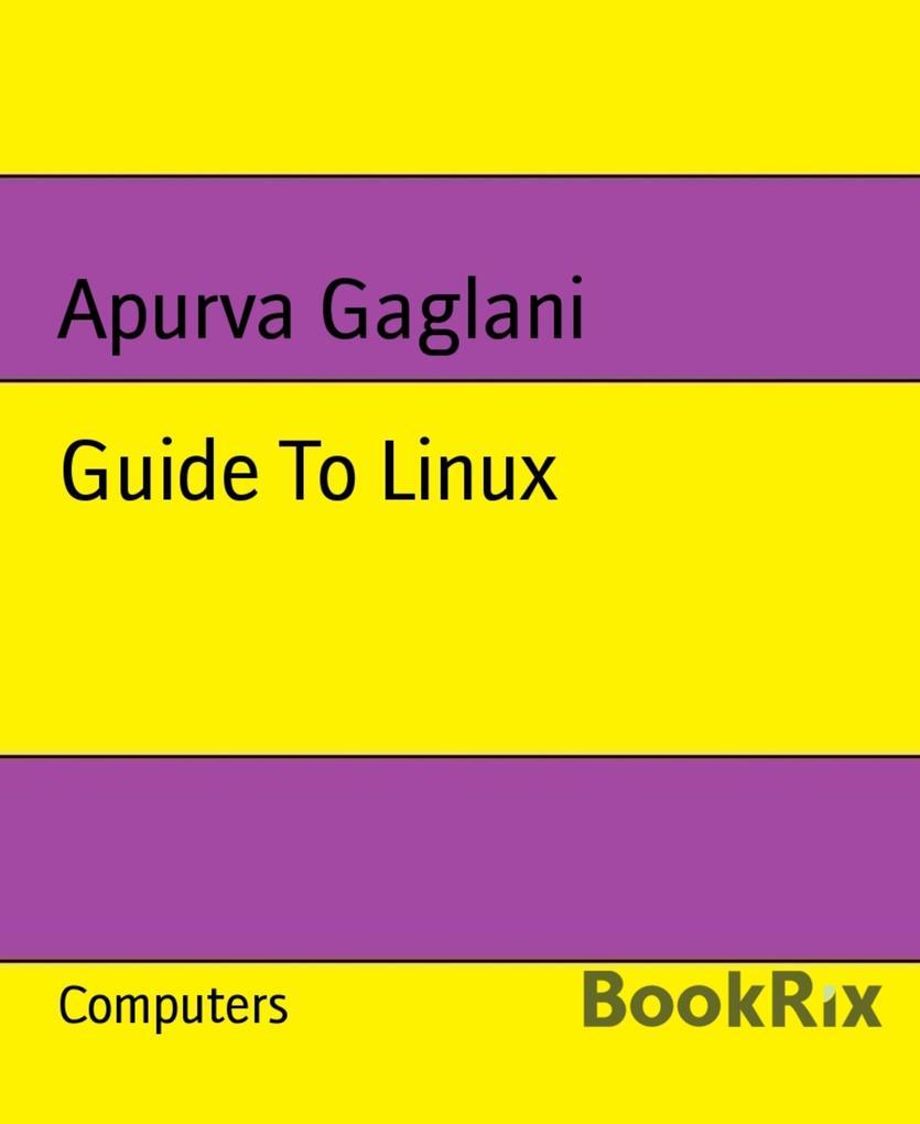 Guide To Linux als eBook Download von Apurva Ga...