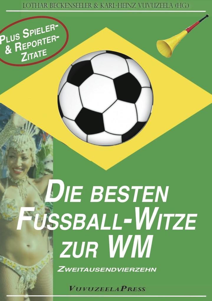 WM 2014: Die besten Fußball-Witze & die verrück...