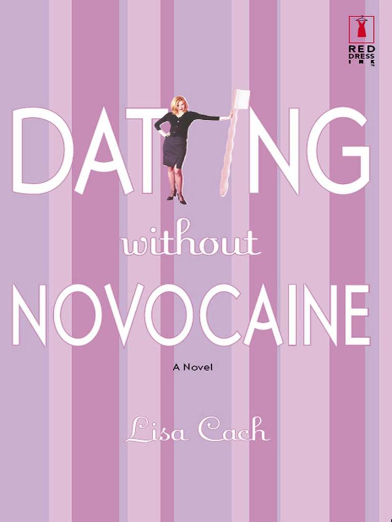 Dating Without Novocaine (Mills & Boon Silhouet...