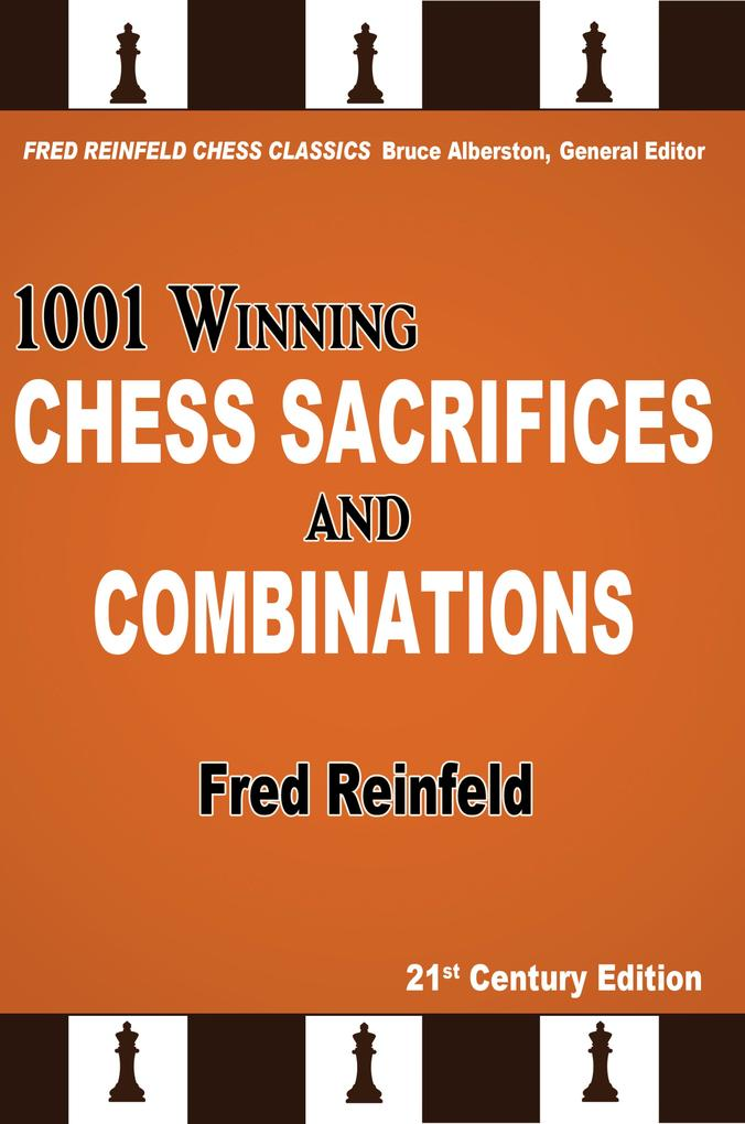 1001 Winning Chess Sacrifices and Combinations ...
