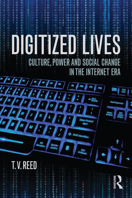 Digitized Lives als eBook Download von T.V. Reed