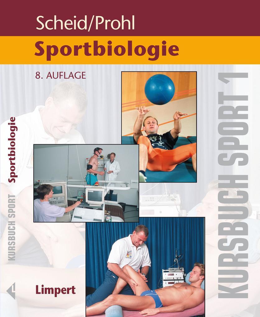 Kursbuch Sport 1: Sportbiologie als Buch von