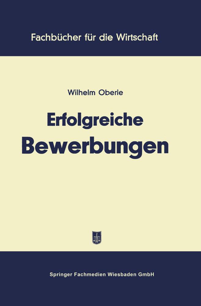 Erfolgreiche Bewerbungen als Buch von Wilhelm O...
