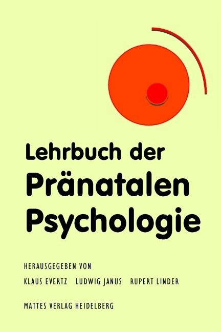 Lehrbuch der Pränatalen Psychologie als Buch von