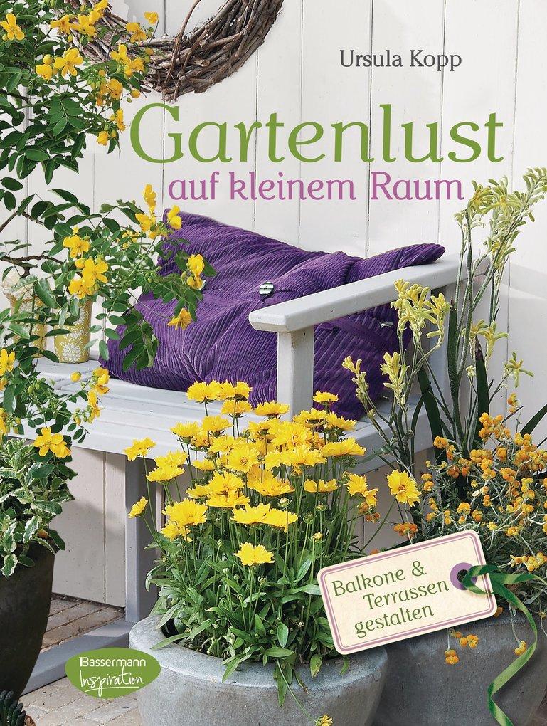 Gartenlust auf kleinem Raum als eBook Download ...