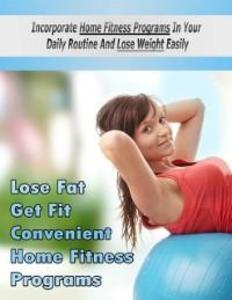 Lose Fat Get Fit Convenient Home Fitness Progra...
