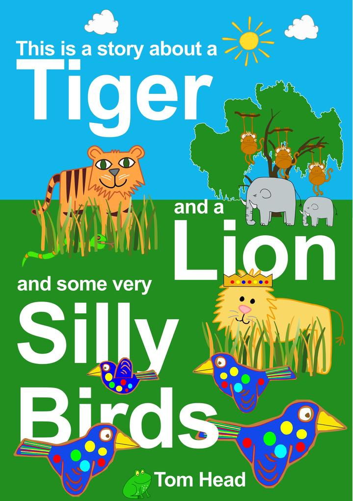 A Tiger, A Lion And Some Very Silly Birds als e...