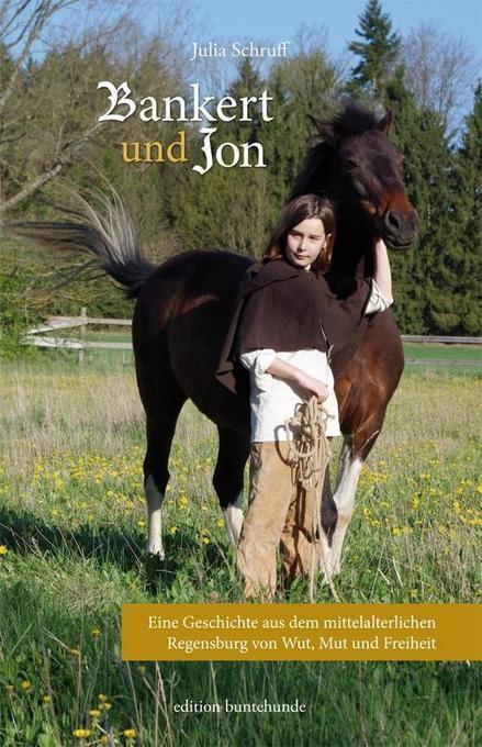 Bankert und Jon als Buch von Julia Schruff, Her...