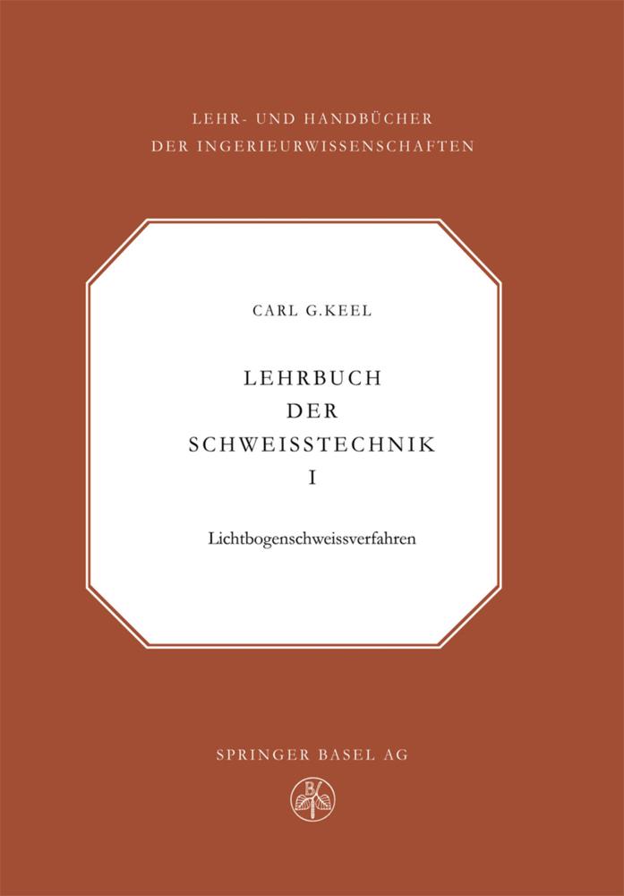 Lehrbuch der Schweisstechnik als Buch von C. G....