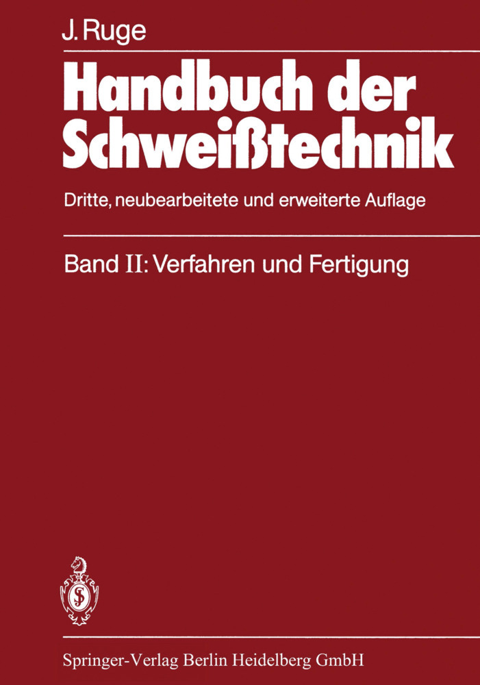 Handbuch der Schweißtechnik als Buch von Jürgen...
