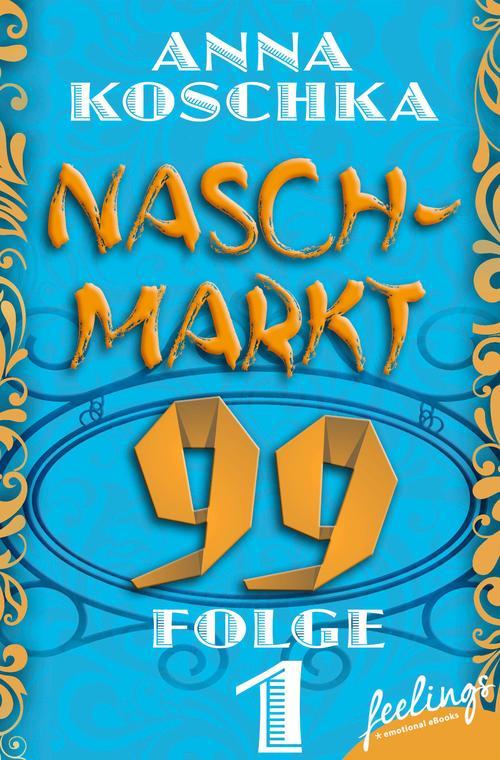 Naschmarkt 99 - Folge 1 als eBook Download von ...