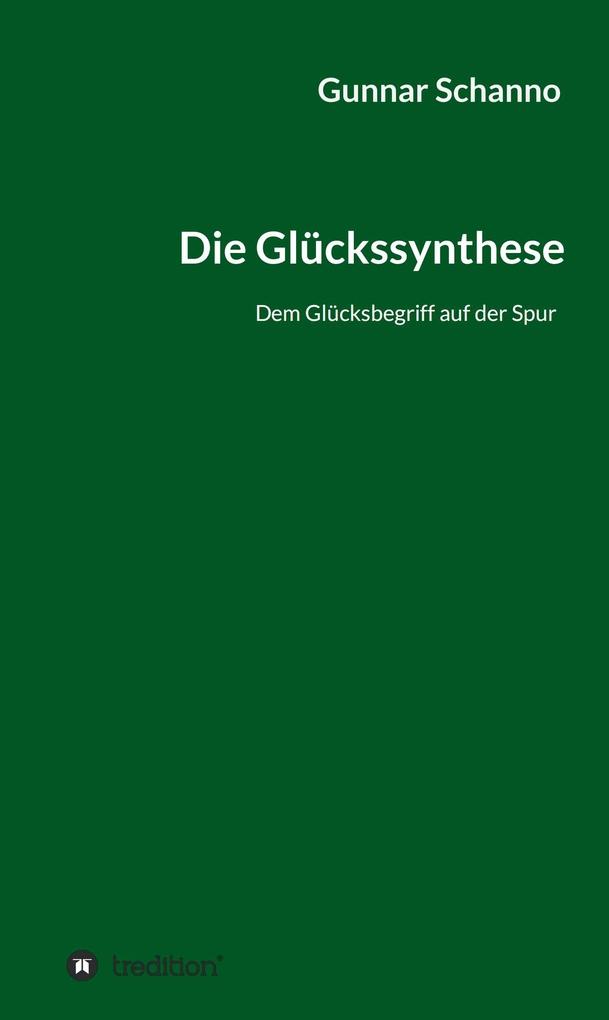 Die Glückssynthese als eBook Download von Gunna...