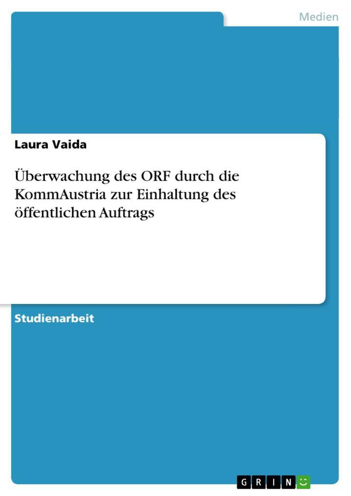 Überwachung des ORF durch die KommAustria zur E...
