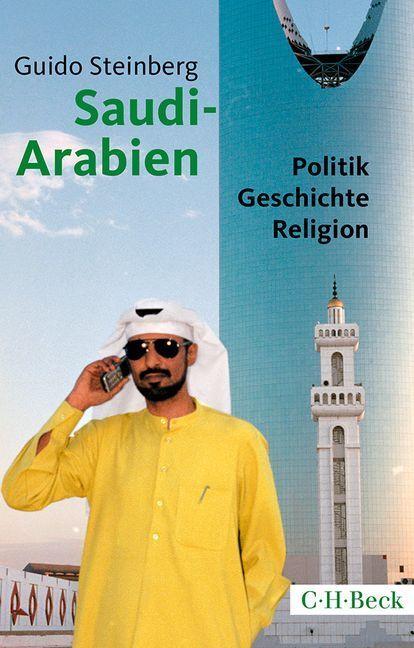 Saudi-Arabien als Taschenbuch von Guido Steinberg