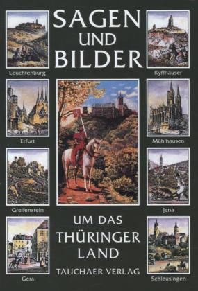 Sagen und Bilder aus dem Thüringer Land als Buc...