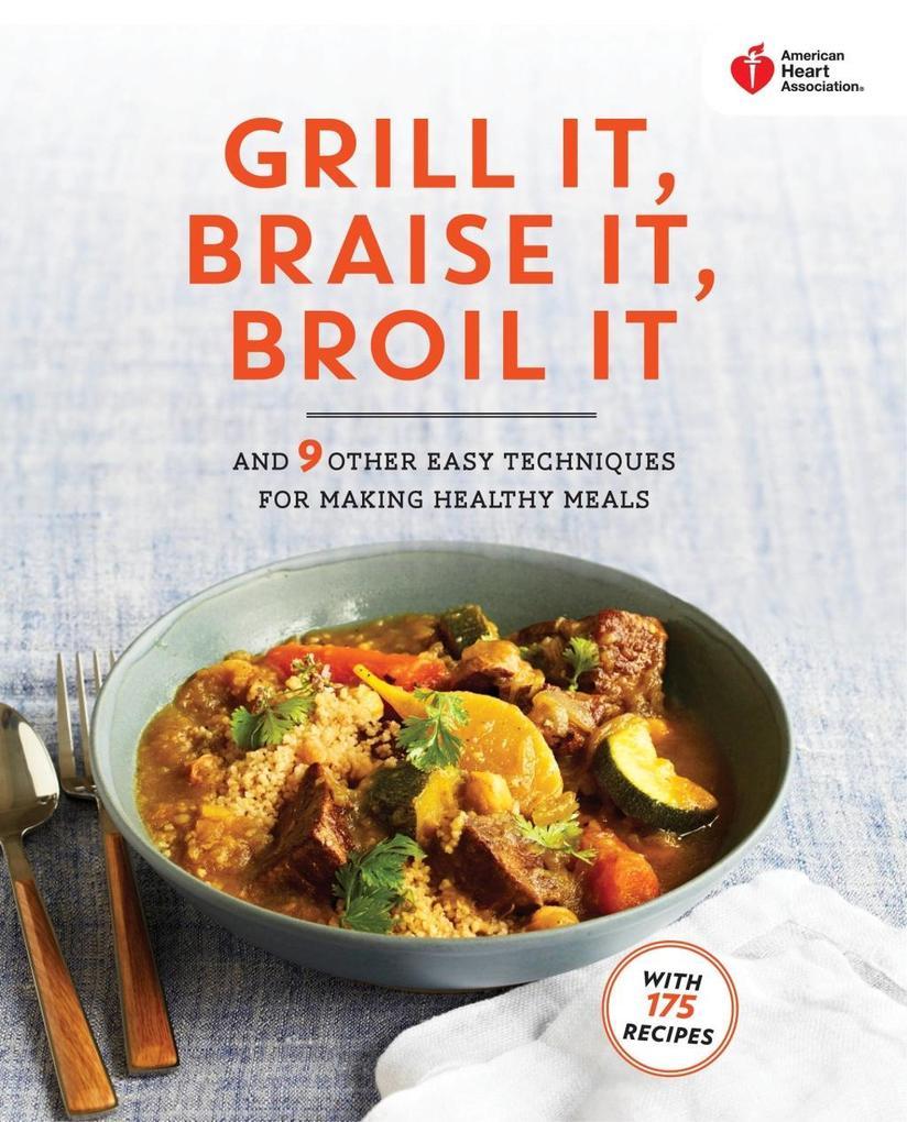 American Heart Association Grill It, Braise It,...