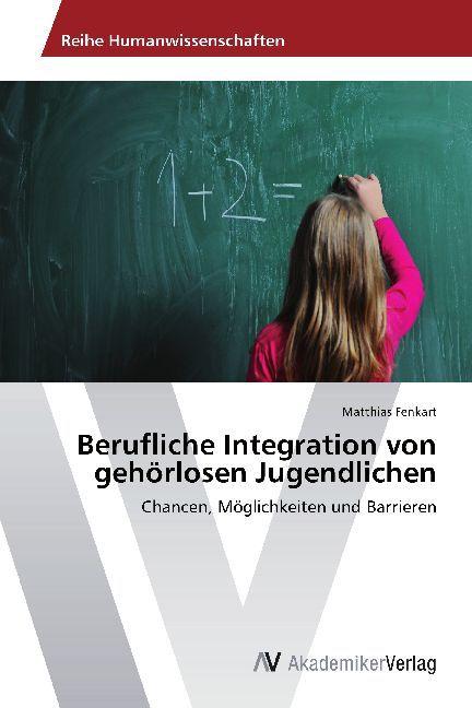 Berufliche Integration von gehörlosen Jugendlic...
