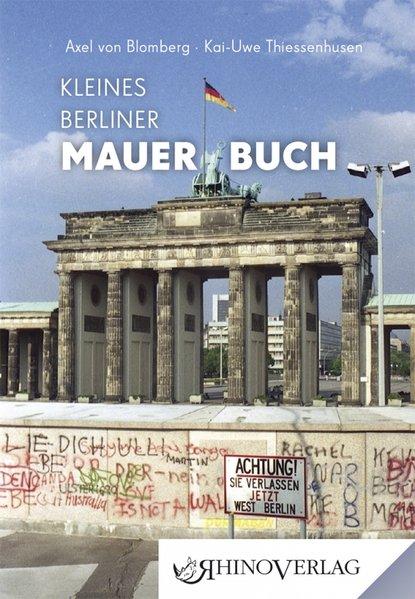Kleines Berliner Mauerbuch als Buch von Axel vo...