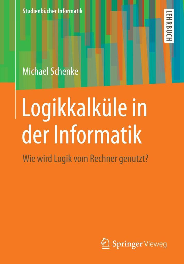 Logikkalküle in der Informatik als eBook Downlo...