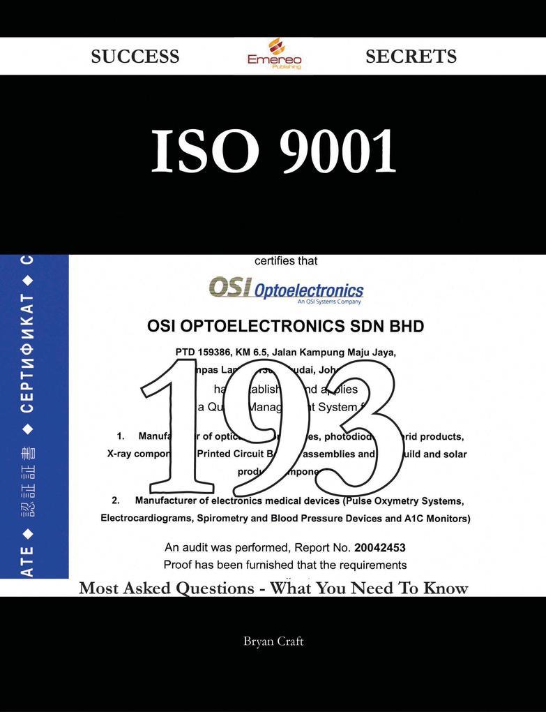 ISO 9001 193 Success Secrets - 193 Most Asked Q...