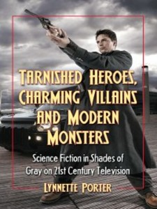 Tarnished Heroes, Charming Villains and Modern ...