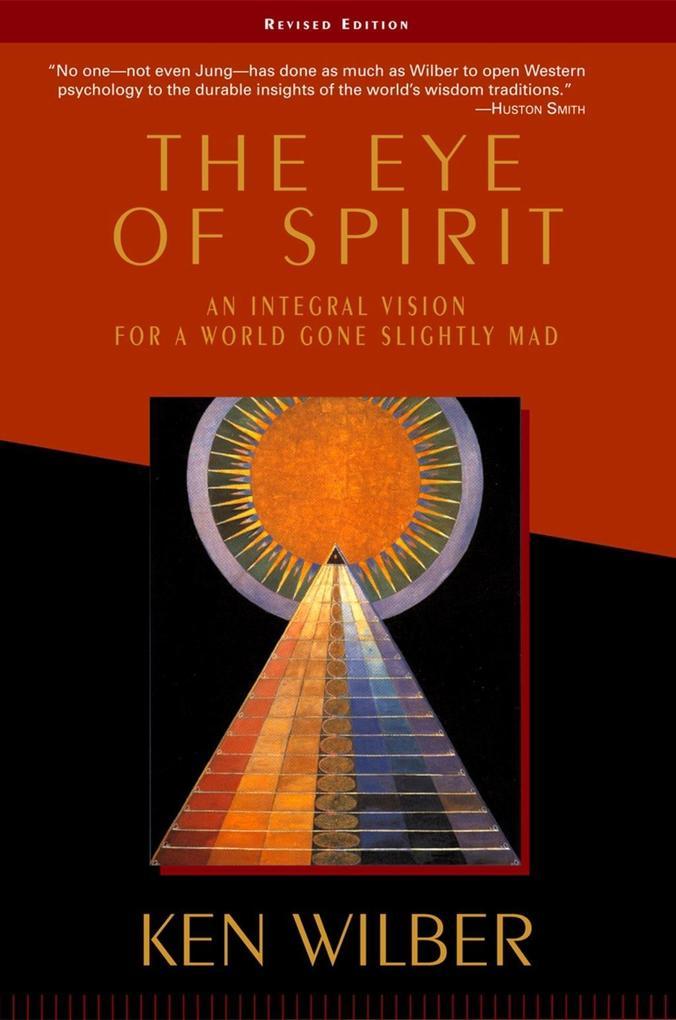 The Eye of Spirit als eBook Download von Ken Wi...