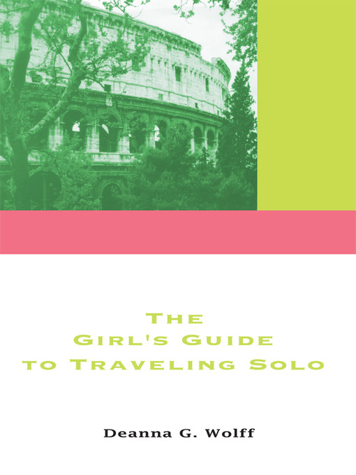 The Girl´s Guide to Traveling Solo als eBook Do...