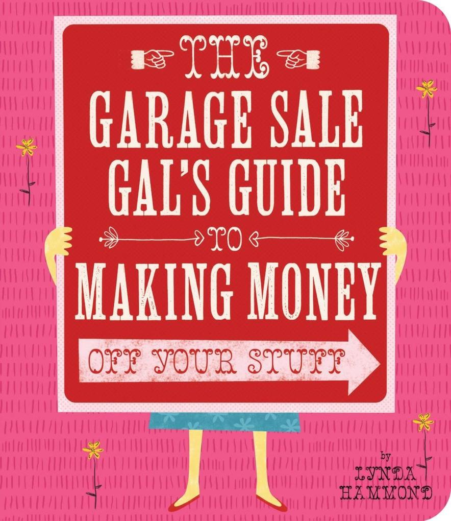 Garage Sale Gal´s Guide to Making Money als eBo...