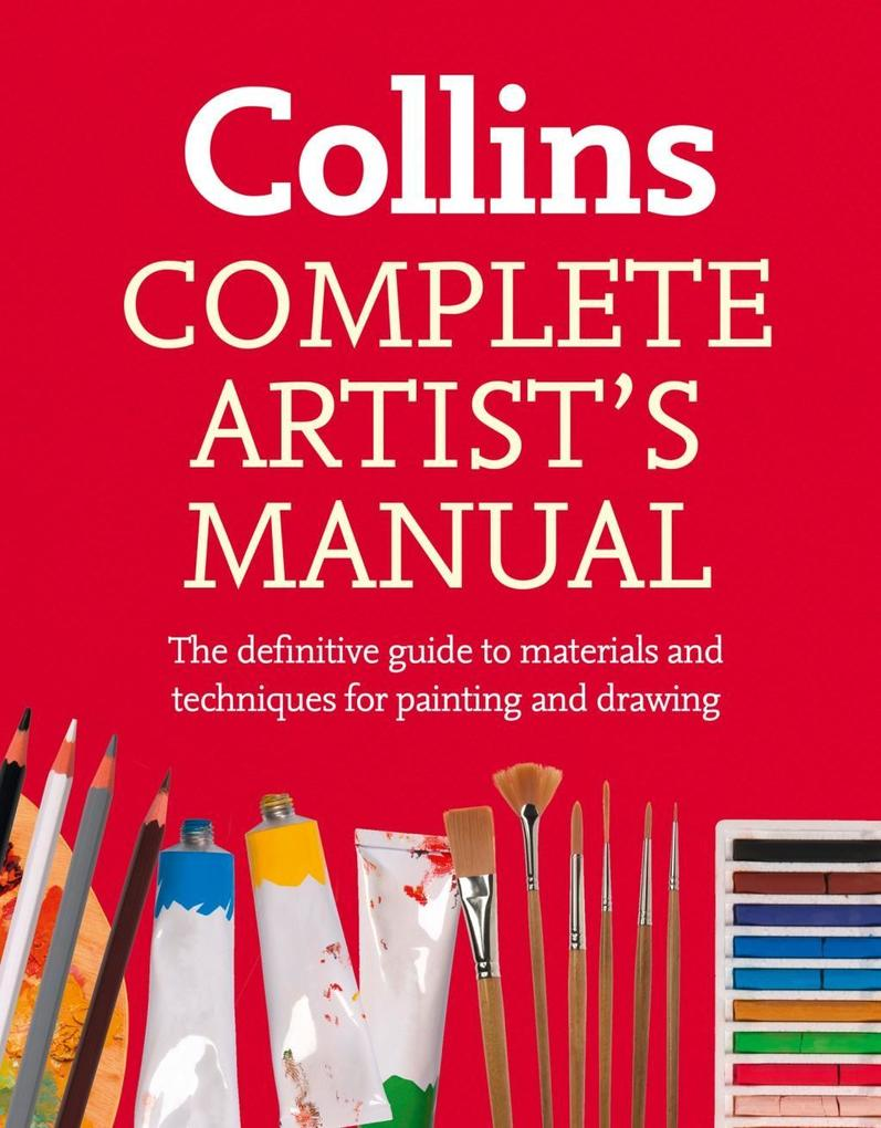 9780007528127 - Simon Jennings: Complete Artist´s Manual: The Definitive Guide to Materials and Techniques for Painting and Drawing als eBook Download von Simon Jennings - Buch