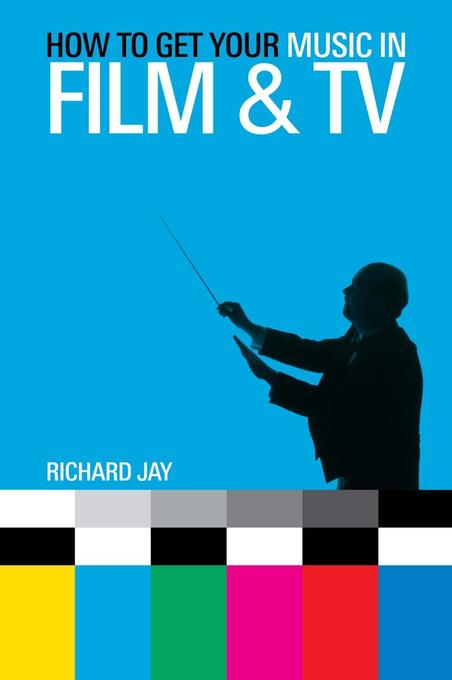 How to Get Your Music in Film & TV als eBook Do...