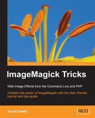 ImageMagick Tricks Web Image Effects from the C...