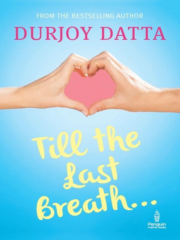 9789351182955 - Durjoy Datta: Till the Last Breath . . . als eBook Download von Durjoy Datta - पुस्तक
