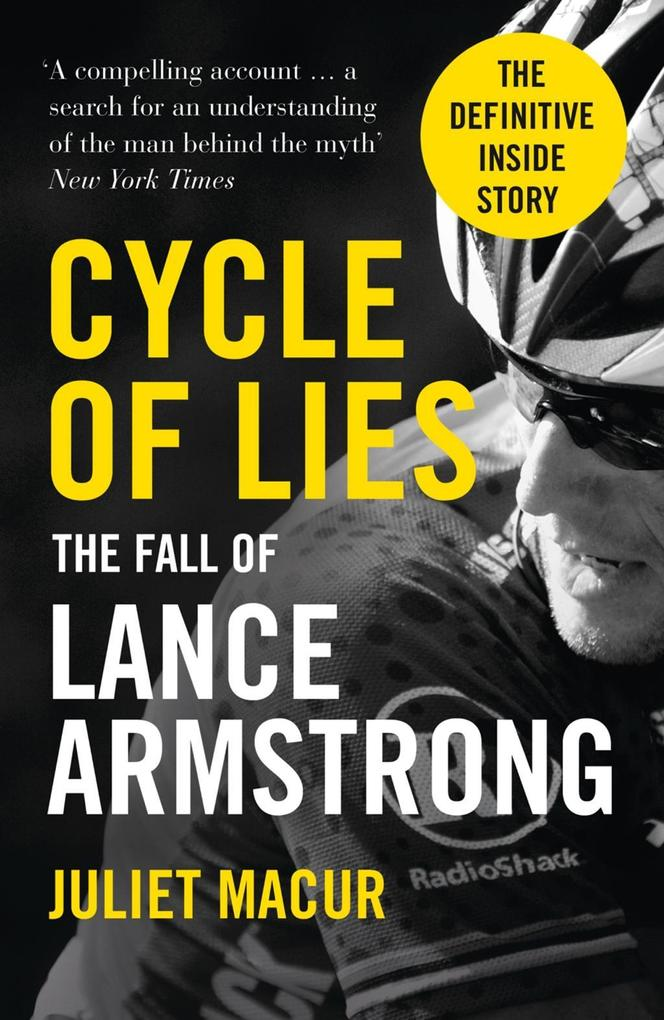 9780007520657 - Juliet Macur: Cycle of Lies: The Fall of Lance Armstrong als eBook Download von Juliet Macur - Buch