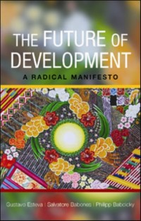 development by gustavo esteva About gustavo esteva: activist, deprofessionalized intellectual and founder of the universidad de la tierra in the mexican city of oaxaca he is one of.