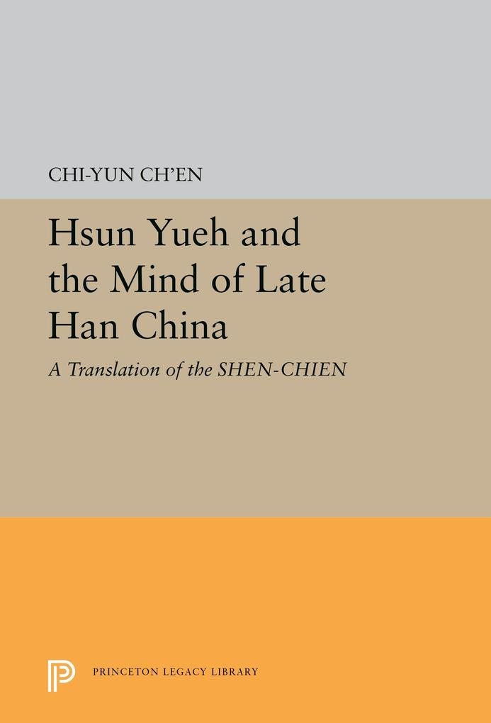 Hsun Yueh and the Mind of Late Han China als eB...