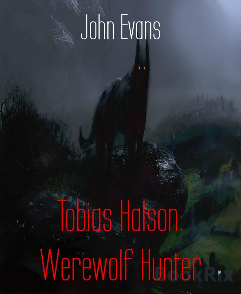 Tobias Halson: Werewolf Hunter als eBook Downlo...
