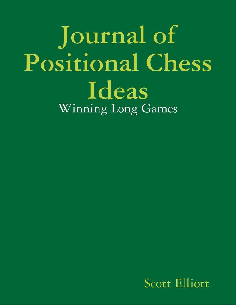 Journal of Positional Chess Ideas: Winning Long...